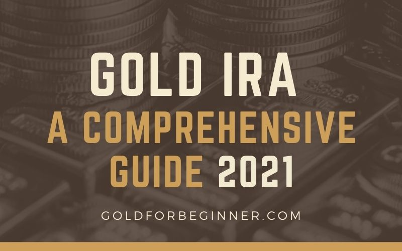 Gold IRA - A Comprehensive Guide
