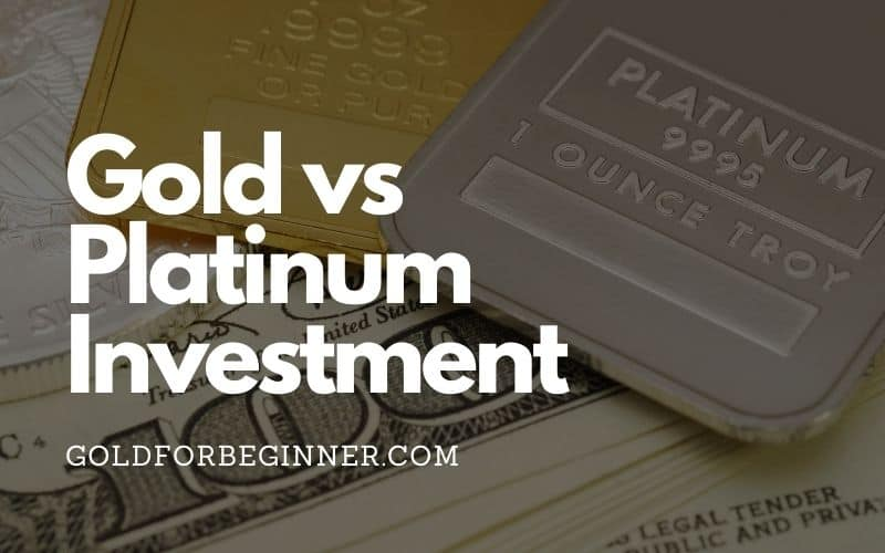 Gold vs Platinum Investment