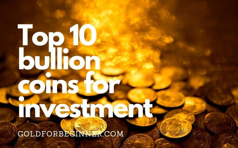 Best Gold Coins for Investment