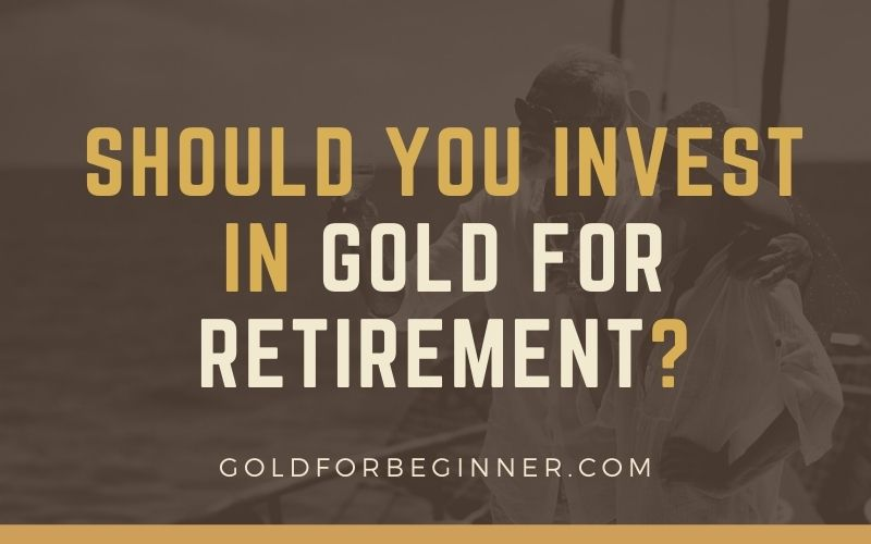 gold for retirement